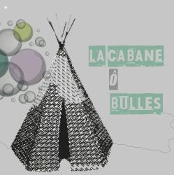 La Cabane O Bulles